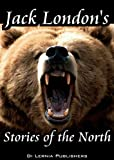 Jack London's Stories of the North (78 short stories and 2 novels; interactive table of contents)