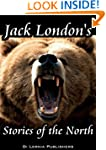 Jack London's Stories of the North (7...