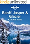 Lonely Planet Banff, Jasper and Glaci...