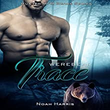 Werebear: Trace: Hunted MM Bears, Book 1 Audiobook by Noah Harris Narrated by Robert G. Davis