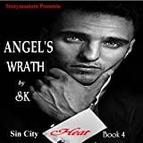 ANGEL'S WRATH by SK (SIN CITY HEAT) ~ SK