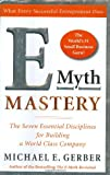 E-Myth Mastery: The Seven Essential Disciplines for Building a World Class Company (0060723181) by Gerber, Michael E.