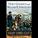 Grant Comes East Audiobook by Newt Gingrich, William R. Forstchen Narrated by Boyd Gaines