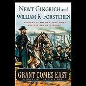 Grant Comes East | Newt Gingrich, William R. Forstchen