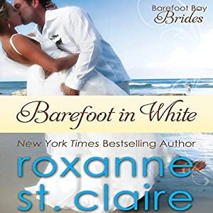 Barefoot in White: The Barefoot Bay Brides, Book 1 | [Roxanne St. Claire]
