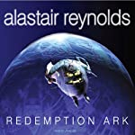 Redemption Ark (       UNABRIDGED) by Alastair Reynolds Narrated by John Lee