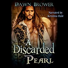 A Discarded Pearl: A Marsden Romance, Book 5 Audiobook by Dawn Brower Narrated by Kristina Hale