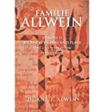 img - for Familie Allwein: Volume 2: Journeys in Time & Place - Part 1 [ Familie Allwein: Volume 2: Journeys in Time & Place - Part 1 by Alwin, Duane F ( Author ) Paperback Nov- 2013 ] Paperback Nov- 11- 2013 book / textbook / text book