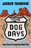 Dog Days - Tales from an American Road Trip: American Travel Stories
