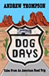 Dog Days - Tales from an American Roa...