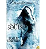 [ A FEAST OF SOULS (ARANEAE NATION) ] By Edwards, Hailey ( Author) 2013 [ Paperback ]