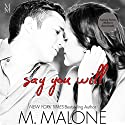 Say You Will: The Alexanders, Book 5 (       UNABRIDGED) by M. Malone Narrated by Eva Kaminsky