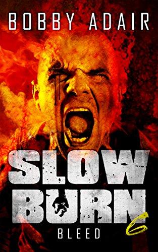 Bobby Adair - Slow Burn: Bleed, Book 6 (Slow Burn Zombie Apocalypse Series)