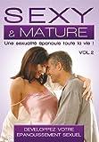 echange, troc Sexy & Mature Vol. 2 - Développez votre épanouissement sexuel