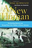 img - for A New Human: The Startling Discovery and Strange Story of the