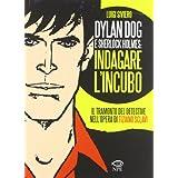 Dylan Dog e Sherlock Holmes: indagare l'incubo. Il tramonto del detective nell'opera di Tiziano Sclavidi Luigi Siviero