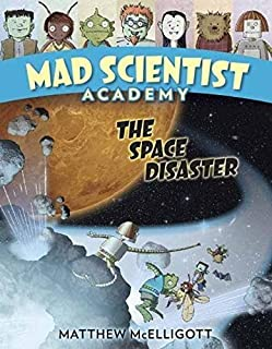 Book Cover: Mad Scientist Academy: The Space Disaster