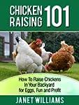 Chicken Raising 101: How To Raise Chi...