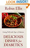 Delicious Dishes for Diabetics: Eating Well with Type-2 Diabetes (Thorndike Large Print Health, Home and Learning)