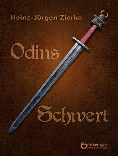 Odins Schwert: Historischer Roman