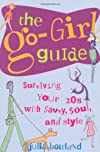 The Go-Girl Guide: Survinving the Mating Frenzy with Savvy, Soul, and Style
