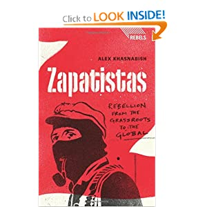 Zapatistas Rrebellion from the Grassroots to the Global  - Alex Khasnabish