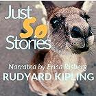 Just So Stories Hörbuch von Rudyard Kipling Gesprochen von: Erica Risberg