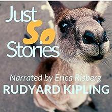 Just So Stories Audiobook by Rudyard Kipling Narrated by Erica Risberg