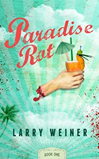 (FREE on 9/7) Paradise Rot by Larry Weiner - http://eBooksHabit.com