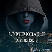 Unmemorable: Unmemorable Series, Book 1 | A. P. Jensen