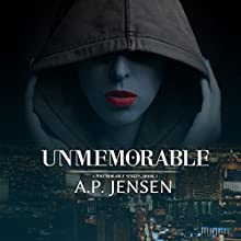 Unmemorable: Unmemorable Series, Book 1 (       UNABRIDGED) by A. P. Jensen Narrated by Roni Gallimore