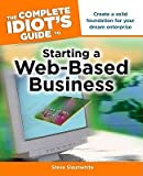 img - for The Complete Idiot's Guide to Starting a Web-Based Business   [COMP IDIOTS GT STARTING A WEB-] [Paperback] book / textbook / text book