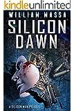 Silicon Dawn (Silicon Series Book 0)
