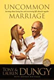 Uncommon Marriage: Learning about Lasting Love and Overcoming Lifes Obstacles Together
