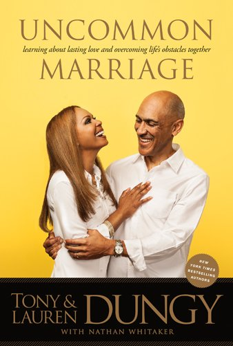 Uncommon Marriage, Learning about Lasting Love and Overcoming Life's Obstacles Together - Hardcover