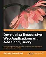 Developing Responsive Web Applications with AJAX and jQuery Front Cover