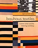 img - for Bauhaus Textiles: Women Artists and the Weaving Workshop by Sigrid Wortmann Weltge (1998-02-16) book / textbook / text book