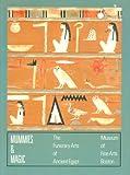 Mummies & Magic: The Funerary Arts of Ancient Egypt
