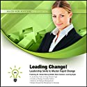 Leading Change!: Leadership Skills to Master Rapid Change (       UNABRIDGED) by Zig Ziglar, Mark Sanborn, Sheila Murray Bethel Narrated by Sheila Murray Bethel, Mark Sanborn, Zig Ziglar