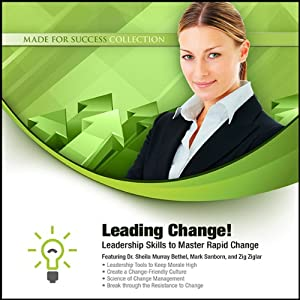 Leading Change!: Leadership Skills to Master Rapid Change | [Zig Ziglar, Mark Sanborn, Sheila Murray Bethel]