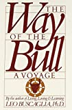 The Way of the Bull: A Voyage (0913590088) by Buscaglia PhD, Leo