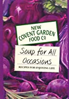 Soup for All Occasions: New Covent Garden Soup Company