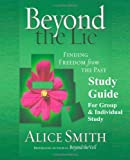 img - for Beyond The Lie Study Guide: Finding Freedom from The Past book / textbook / text book