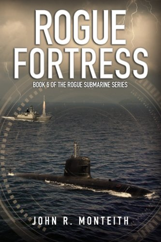 Rogue Fortress (Rogue Submarine) (Volume 6)