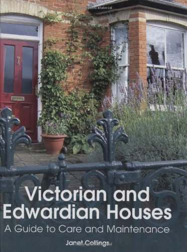 Victorian and Edwardian Houses: A Guide to Care and Maintenance PDF
