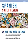 Spanish Super Review, 2nd Ed. (Super Reviews Study Guides) (0738611204) by The Editors of REA