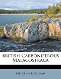 img - for British Carboniferous Malacostraca Volume Fieldiana, Geology, Vol.40 book / textbook / text book