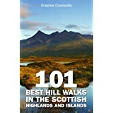 101 Best Hill Walks in the Scottish Highlands and Islandsby Graeme Cornwallis