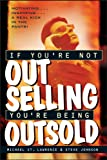 If You're Not Out Selling, You're Being Outsold (0471191191) by St. Lawrence, Michael