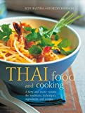 Thai Food & Cookiing: A fiery and exotic cuisine: the traditions, techniques, ingredients and 180 recipes